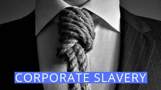CORPORATE SLAVERY - WHY PEOPLE QUIT JOBS