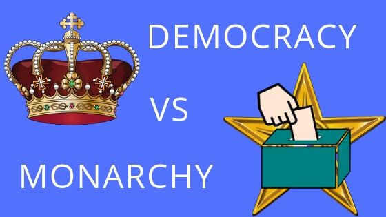 DEMOCRACY VS MONARCHY
