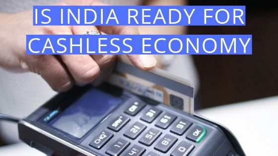 IS INDIA READY FOR CASHLESS ECONOMY 1