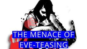 the menace of eve-teasing